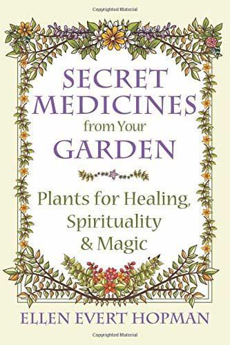 BSECMED Secret Medicines From Your Garden Ellen Evert Hopman